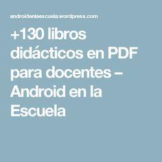 +130 libros didácticos en PDF para docentes – Android en la Escuela