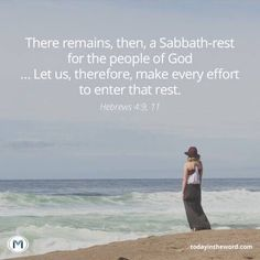 There remains, then, a Sabbath–rest for the people of God. Hebrews 4:9 Sabbath Rest, Start The Day, Verse Of The Day, Let It Be, God, Beach, People, Outdoor, Dios