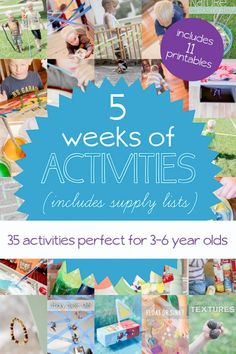 35 activities for 3-6 year olds - 5 weeks in printables to hang on the fridge to do with the kids.