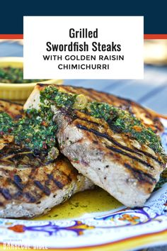 Grilled Swordfish Steaks with Golden Raisin Chimichurri recipe from Steven Raichlen's barbecue show, Project Fire Episode Cooking with Wood. Barbecue Recipes, Grilling Recipes, Seafood Recipes, Bbq, Grilled Swordfish Steaks, Swordfish Recipes, Grilled Salmon Recipes, Grilled Seafood, Flake Recipes
