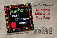"""Quotable Mug Rug, Teachers Make Little Ones Count Mini Quilt, ITH Machine Embroidery DOWNLOAD, Quilt is completely finished """"In the Hoop"""""""