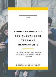 Continuar a ter uma vida social é possível quando se trabalha remotamente…