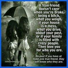 True friends also help you bury the body.  LOL