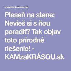Pleseň na stene: Nevieš si s ňou poradiť? Tak objav toto prírodné riešenie! - KAMzaKRÁSOU.sk