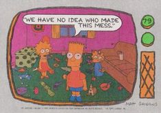 1990 Topps The Simpsons #79 We have no idea who made this mess. Front