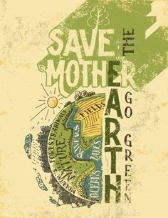the Mother Earth concept. Go green vintage eco poster with hand-drawn the planet Earth. All text is hand-lettering.Save the Mother Earth concept. Go green vintage eco poster with hand-drawn the planet Earth. All text is hand-lettering. Save Planet Earth, Save Our Earth, Love The Earth, Save The Planet, Save Mother Earth Poster, Poster On Earth Day, Mother Earth Quotes, Earth Day Quotes, Save Earth Posters