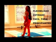 "Flexibilidad Para Principiantes ""Flexibilidad muscular""  Stretch 4 Begin..."