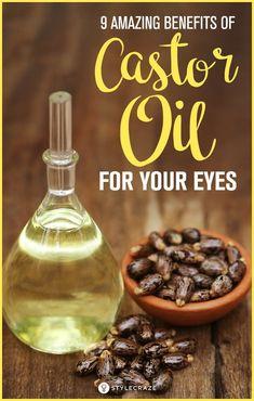 Castor Oil For Eyes - 9 Amazing Benefits. #health #wellness