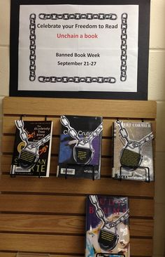 Celebrate your Freedom to Read - Unchain a Book. Banned Book Week display 2014. ds