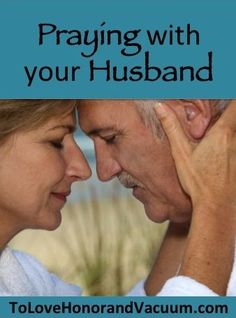 "Praying with Your Husband--even if he's not a natural ""praying out loud"" person"