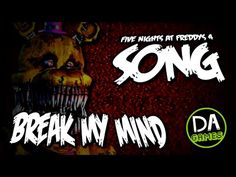 FIVE NIGHTS AT FREDDY'S 4 SONG (BREAK MY MIND) LYRIC VIDEO - DAGames - YouTube