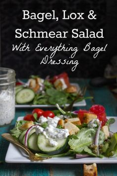 Bagel, Lox and Schmear Salad with Everything Bagel Salad Dressing!!