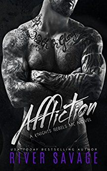Affliction (A Knights Rebels MC Book 2) by [Savage, River]