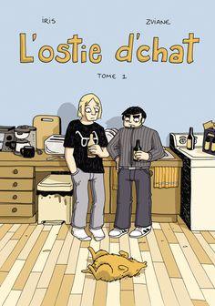 """"""" L'ostie d'chat"""" Tome un par Iris et Zviane"""