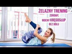 Żelazny trening - zdrowy, mocny kręgosłup bez bólu - YouTube Tabata, Pilates, Exercise, Yoga, Gym, Workouts, Youtube, Diet, Pop Pilates