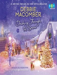 Dashing Through the Snow by Debbie Macomber. Savor the magic of the season with Debbie Macomber's newest Christmas novel, filled with warmth, humor, the promise of love, and a dash of unexpected adventure. The Christmas Secret, Christmas Books, A Christmas Story, Country Christmas, Christmas Holidays, Christmas Ideas, Christmas Gifts, Snow Movie, New Books