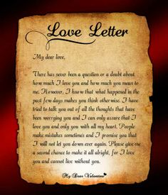 There has never been a question or a doubt about how much I love you and how much you mean to me... Will this letter solve the woos of your hubby. Try it out...