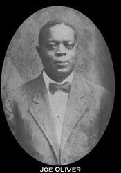 King Oliver - If it had not been for Joe Oliver, jazz would not be what it is today. ~ Louis Armstrong