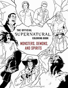The Official Supernatural Coloring Book: Monsters, Demons, and Spirits (Colouring Books) Supernatural Season 10, Supernatural Merchandise, Supernatural Memes, Adult Coloring Book Pages, Coloring Books, Coloring Pages, Colouring, Deadly Creatures, Hogwarts Christmas