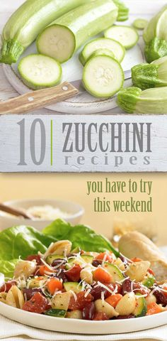 10 zucchini recipes you'll want to try this weekend