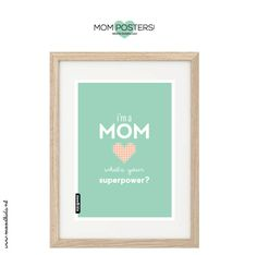 "www.moodkids.nl - daily inspiration for creative parents. DIY - Food - Free Printables - Kids Trends. Free download Quote Mothersday posters / Moederdag poster  ""I'm a mom, what's your superpower?"""