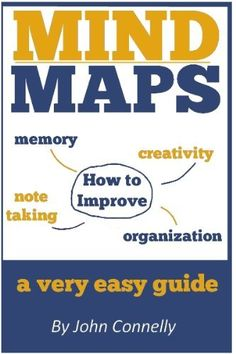 Mind Maps: A Very Easy Guide: Improve Problem Solving, Note Taking, Memory, Creativity and Overcome Procrastination by John Connelly, http://www.amazon.com/dp/B00AA2JXX8/ref=cm_sw_r_pi_dp_F7varb17JP60Y