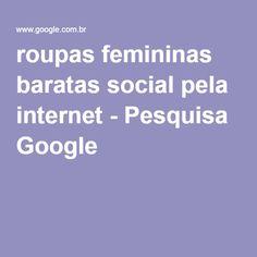 roupas femininas baratas social pela internet - Pesquisa Google