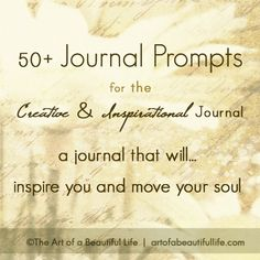 Journal Prompts for an Inspirational Journal – A journal that will move your SOUL. Change you. Create you…to be the person you were meant to be.