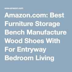 Amazon.com: Best Furniture Storage Bench Manufacture Wood Shoes With For Entryway Bedroom Living Room Bathroom Porch Garage Indoor Seated Chair Seat Seatting Shoe Premium Best Inside Outside Wood Natural Upholstered Benches Accent Multi All Seasons Bed Bath Quality: Kitchen & Dining