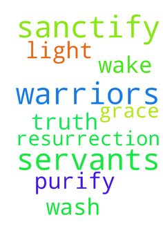 Sanctify these prayer warriors and servants in your - Sanctify these prayer warriors and servants in your grace and truth. Let the light of the resurrection wash over these prayers and purify all in its wake. In Jesus name, Amen Posted at: https://prayerrequest.com/t/MRO #pray #prayer #request #prayerrequest