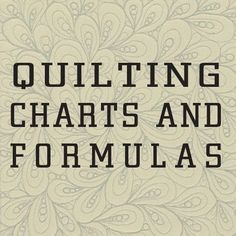 Wonderful set of charts and formulas for quilting...very helpful, everything for reducing/enlarging blocks, standard quilt sizes for different beds, 1/2 square triangle measurements, number of squares (by size) from different yardages, etc. Quilting 101, Quilting Tools, Hand Quilting, Quilting Designs, Quilting Patterns, Quilting Projects, Quilting Ideas, Patchwork Patterns, Crazy Quilting