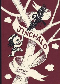 MATT FORSYTHE JINCHALO Graphic Novel, 120 pages; Published in 2012 by Drawn & Quarterly