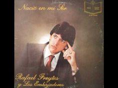 Rafael Freytes Nacio En Mi Ser
