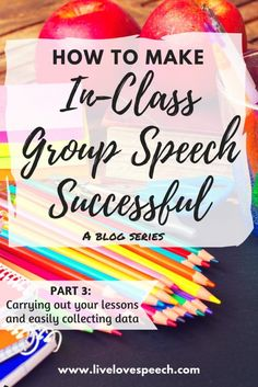How to Make In-Class Group Speech Successful {blog series} PART 3