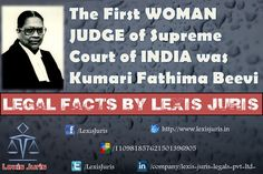 Legal Facts by Lexis Juris - The First Lady Judge of Supreme Court of India was Kumari Fathima Beevi.