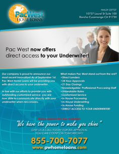 Here at Pac West, I will get your direct access to your Underwriter!