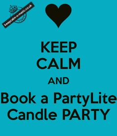 KEEP CALM AND Book a PartyLite Candle PARTY