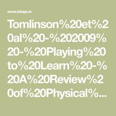 Tomlinson%20et%20al%20-%202009%20-%20Playing%20to%20Learn%20-%20A%20Review%20of%20Physical%20Games%20-%201046878109339969v1