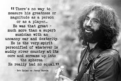 Bob Dylan on Jerry Garcia Some powerful words from Bob on the best to ever do it Grateful Dead Quotes, Grateful Dead Music, Bob Dylan Quotes, Dead Pictures, Music Pictures, Dead And Company, Forever Grateful, Soul Music, Powerful Words