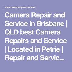 Camera Repair and Service in Brisbane Digital Cameras, Best Camera, Brisbane, Lenses, Photography, Photograph, Still Camera, Lentils, Digital Camera