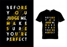 Before You Judge Me Make Sure You're Perfect Typography T Shirt Design T Shirt Design Vector, Shirt Designs, Before You Judge Me, Printed Shirts, Freepik Vector, Typography, Shirt Print, Man, How To Make