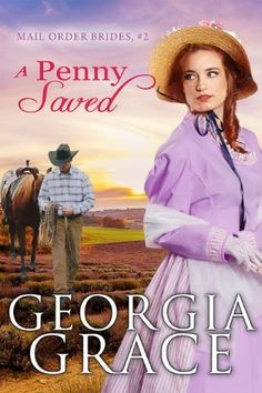 A Penny Saved (Mail Order Brides Book 2) by Georgia Grace, http://www.amazon.com/dp/B00KKUPK8C/ref=cm_sw_r_pi_dp_LgLCub099N9N9