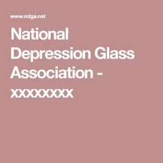 National Depression Glass Association - xxxxxxxx