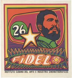 Artist: Raul Martínez The style of the poster draws heavy from Latin American folk art.  Fidel - 1968 | 18 Cuban Propaganda Posters From The '60s And '70s