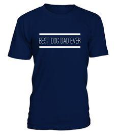 Funny Best Dog Dad Ever Tshirt | Fathers Day Tee Shirt Gift  #father-in-law#tshirt#tee#gift#holiday#art#design#designer#tshirtformen#tshirtforwomen#besttshirt#funnytshirt#age#name#october#november#december#happy#grandparent#blackFriday#family#thanksgiving#birthday#image#photo#ideas#sweetshirt#bestfriend#nurse#winter#america#american#lovely#unisex#sexy#veteran#cooldesign#mug#mugs#awesome#holiday#season#cuteshirt