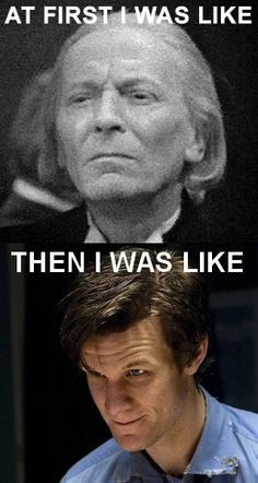 lolllll. William Hartnell and Matt Smith.