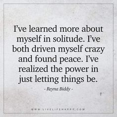 I've Learned More About Myself in Solitude