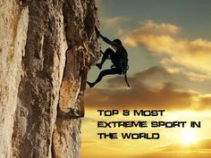 Top 8 Most Extreme Sport In the World