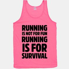 Running Is Not For Fun #funny #fitness #run #running #cardio #health #pink #lazy