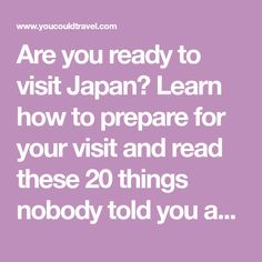 Are you ready to visit Japan? Learn how to prepare for your visit and read these 20 things nobody told you about visiting Japan. Check out why this country is the best place in the whole world and what to expect when visiting Japan. Ready for an amazing adventure?